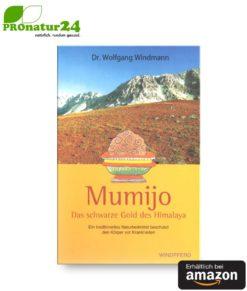 MUMIJO. Das schwarze Gold des Himalaya. Buch von Dr. Wolfgang Windmann.